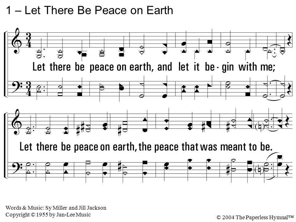 1 – Let There Be Peace on Earth © 2004 The Paperless Hymnal™