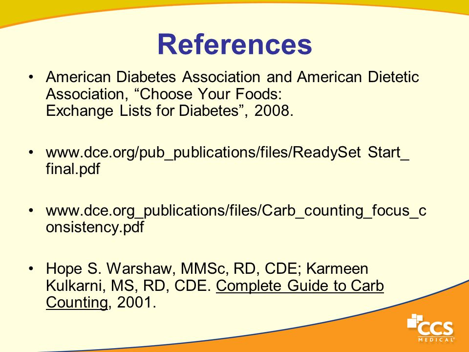 References American Diabetes Association and American Dietetic Association, Choose Your Foods: Exchange Lists for Diabetes , 2008.