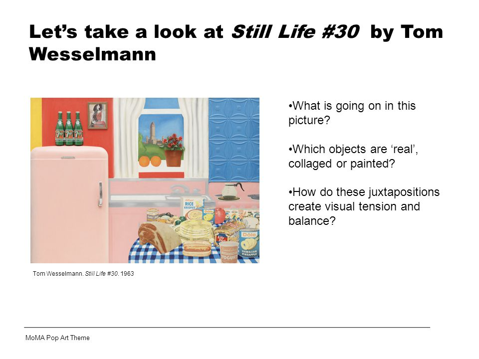 Tom Wesselmann. Still Life #30. 1963 MoMA Pop Art Theme What is going on in this picture.