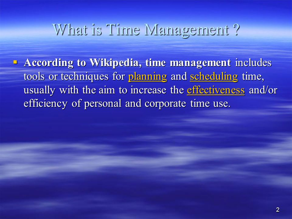 2 What is Time Management .