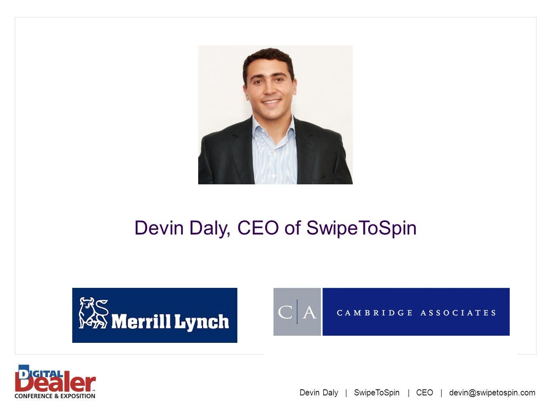 Devin Daly | SwipeToSpin | CEO | devin@swipetospin.com Devin Daly, CEO of SwipeToSpin