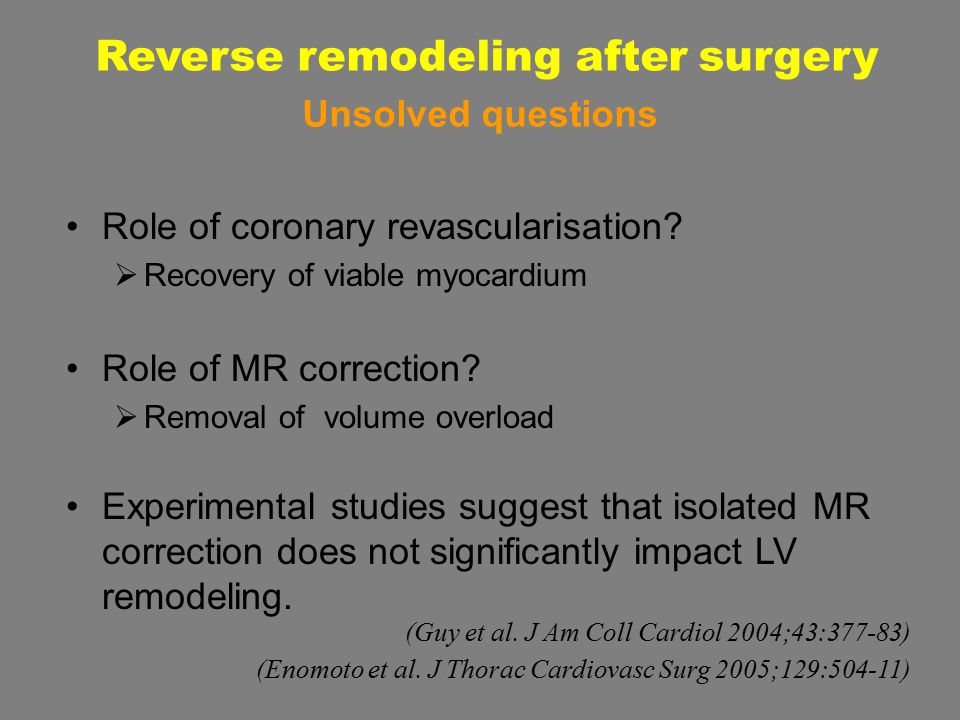 Role of coronary revascularisation.  Recovery of viable myocardium Role of MR correction.