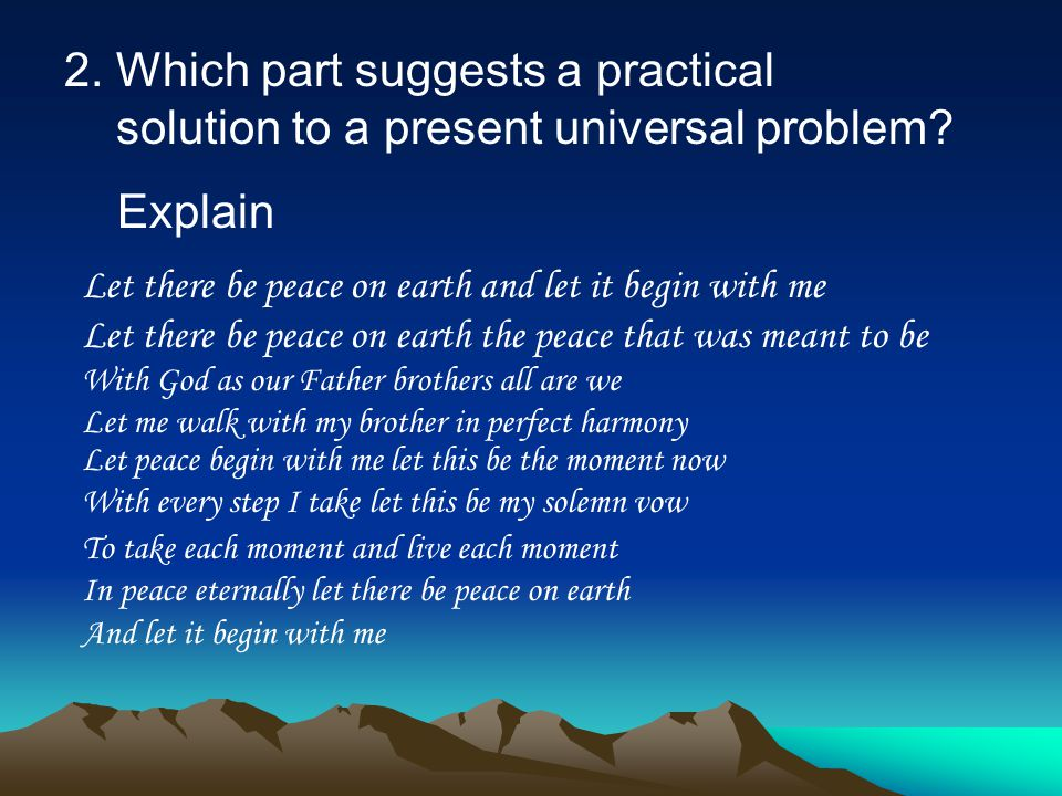 2. Which part suggests a practical solution to a present universal problem.