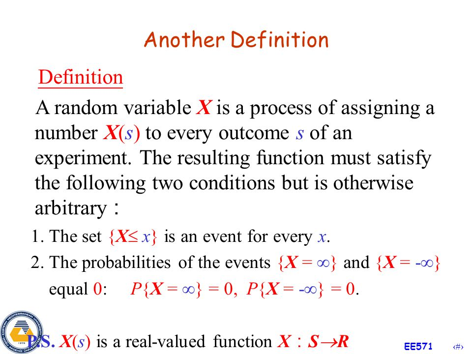 3 EE571 4.1 Random Variables Definition Let S be the sample space of an experiment.