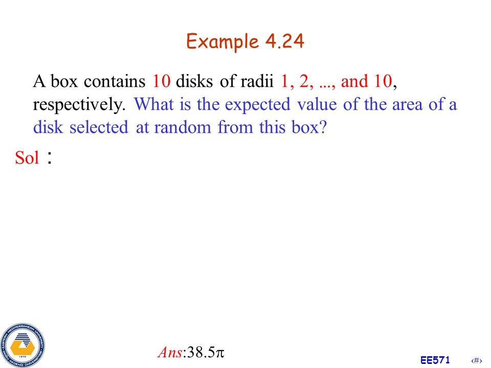 39 EE571 Example 4.23 The probability mass function of a discrete random variable X is given by What is the expected value of X(6  X) .