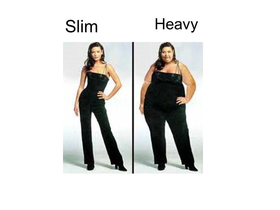 Slim Heavy
