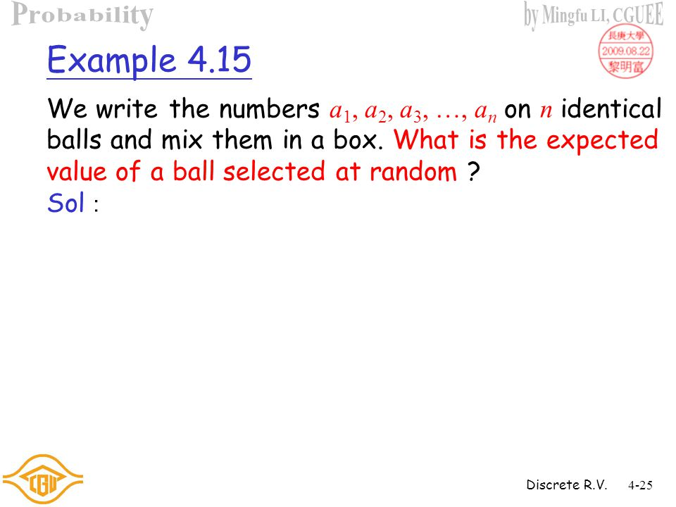 Discrete R.V.4-24 Example 4.14 We flip a fair coin twice and let X be the number of heads obtained.