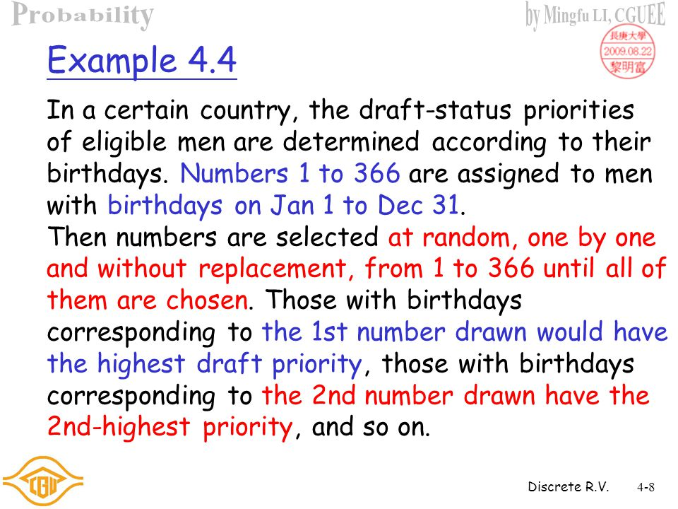 Discrete R.V.4-7 Example 4.3 In the United States, the number of twin births is approximately 1 in 90.