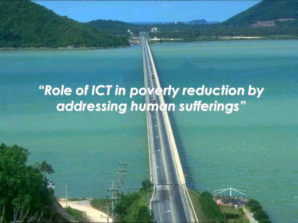 Role of ICT in poverty reduction by addressing human sufferings