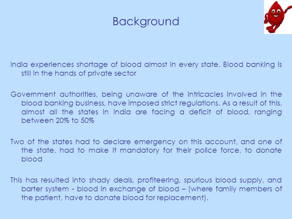Background India experiences shortage of blood almost in every state.