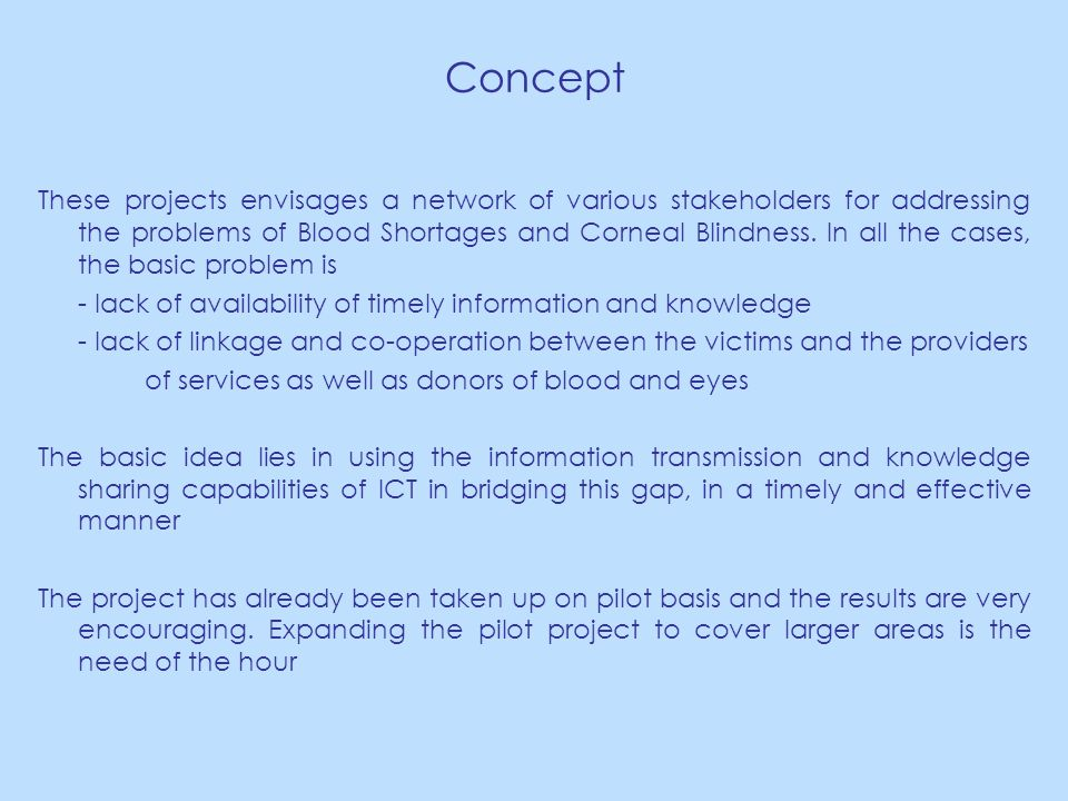 Concept These projects envisages a network of various stakeholders for addressing the problems of Blood Shortages and Corneal Blindness.