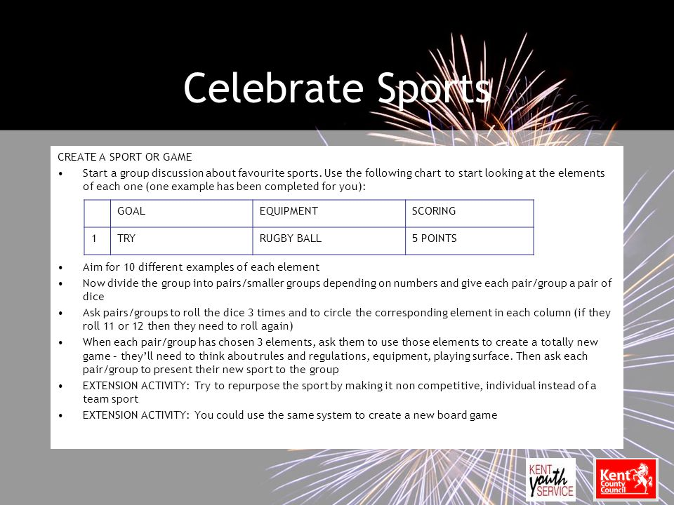 Celebrate Sports CREATE A SPORT OR GAME Start a group discussion about favourite sports.