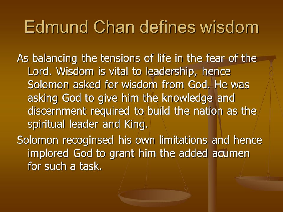 Why wisdom.Solomon started well as a king as he looked to God.