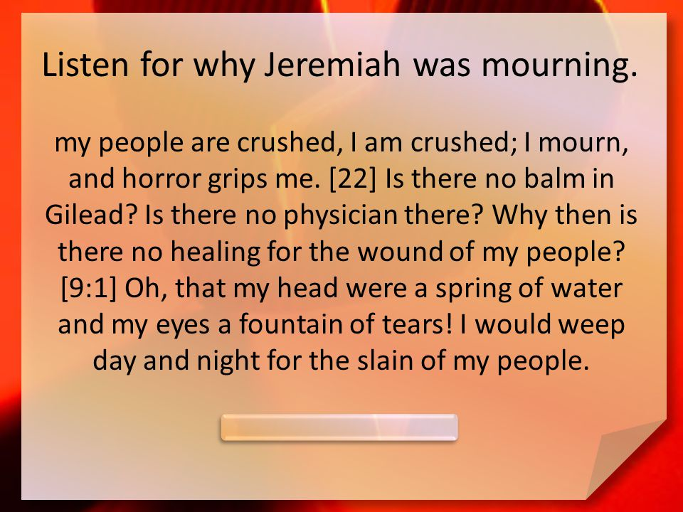 Listen for why Jeremiah was mourning.