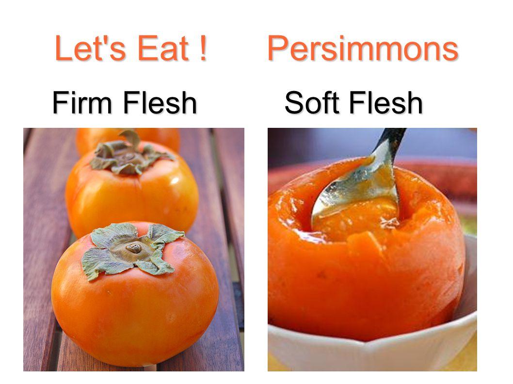 Let's Eat ! Persimmons Firm Flesh Soft Flesh