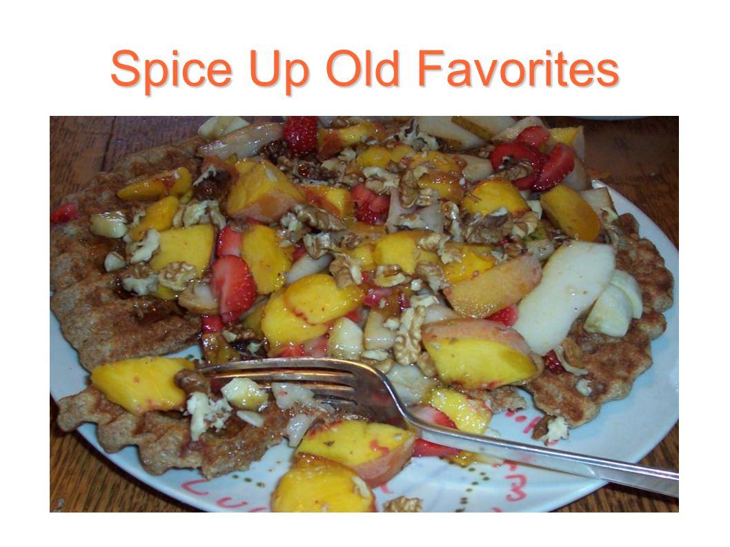 Spice Up Old Favorites
