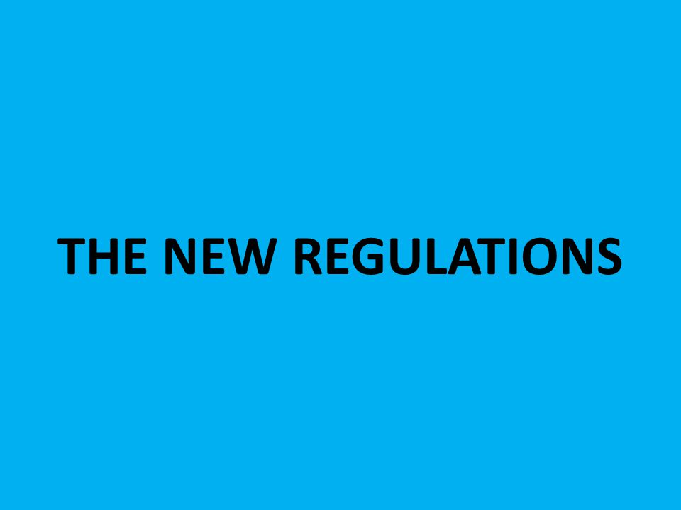 THE NEW REGULATIONS