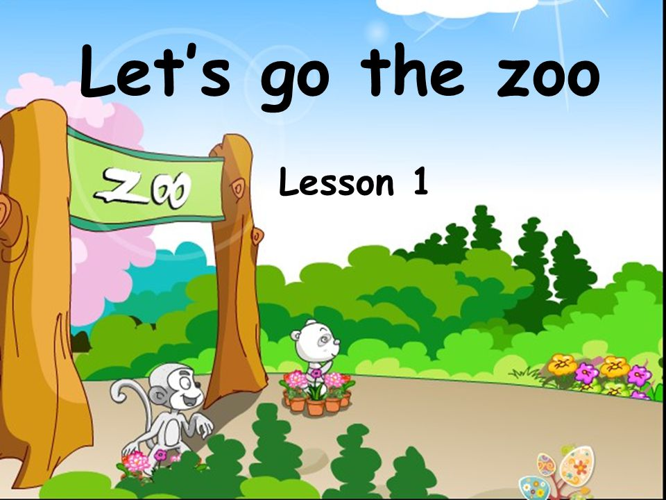 Let's go the zoo Lesson 1