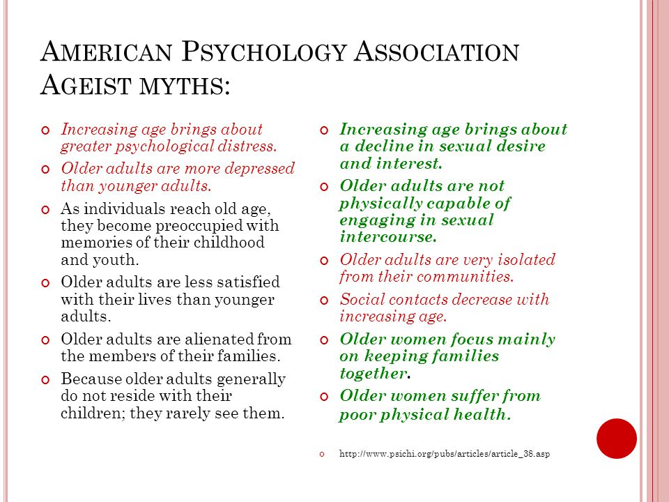 A MERICAN P SYCHOLOGY A SSOCIATION A GEIST MYTHS : Increasing age brings about greater psychological distress.