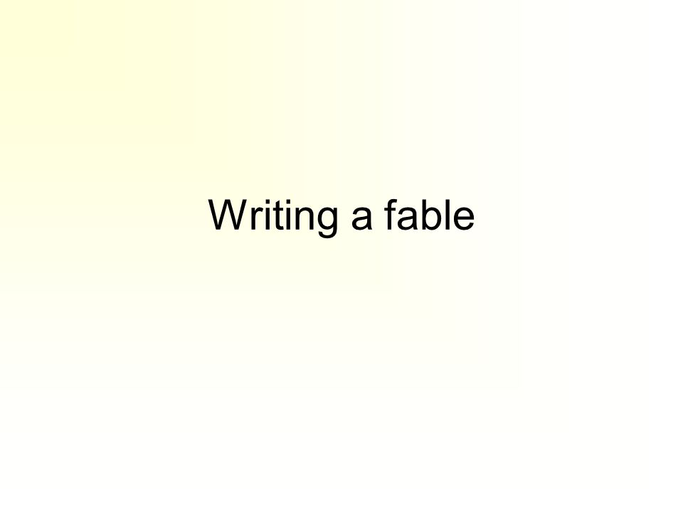 Writing a fable