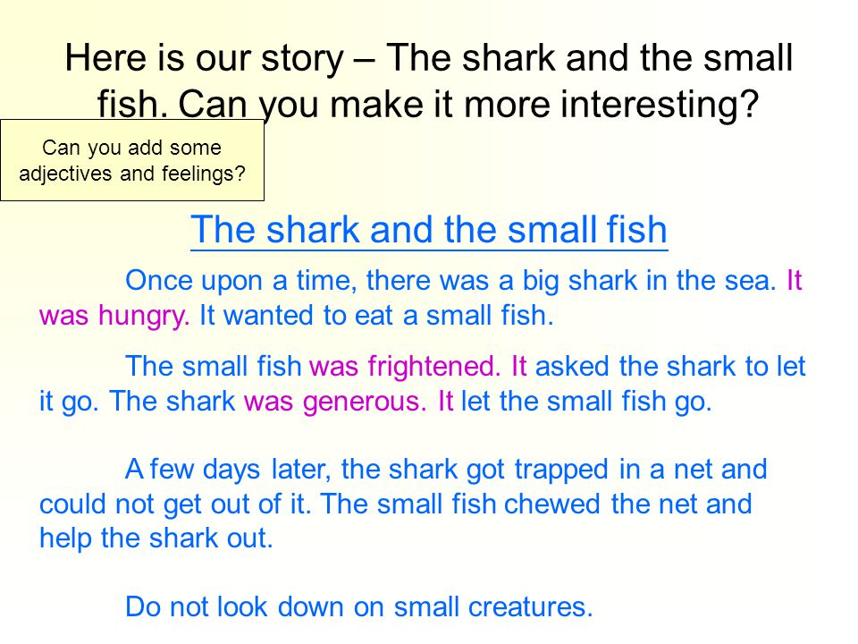 Here is our story – The shark and the small fish. Can you make it more interesting.
