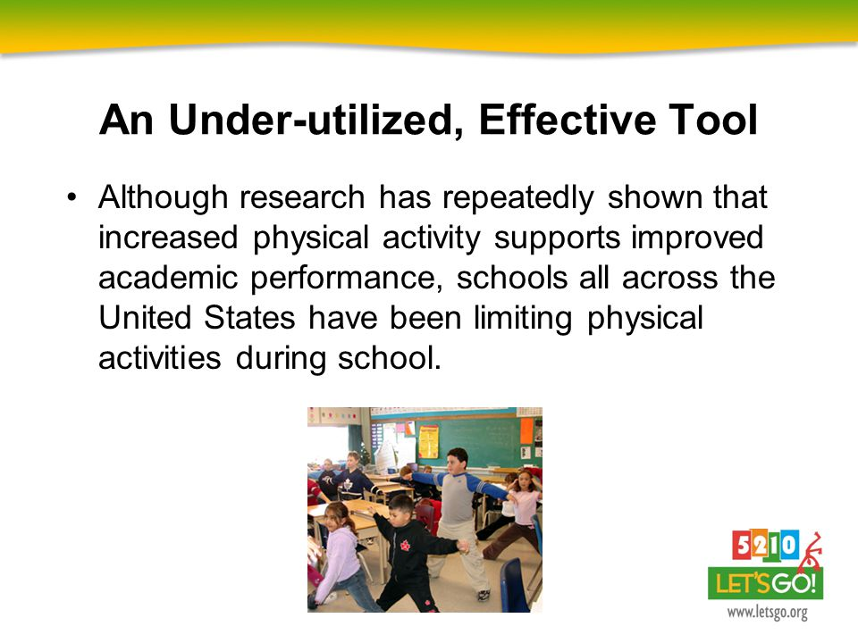 Although research has repeatedly shown that increased physical activity supports improved academic performance, schools all across the United States h