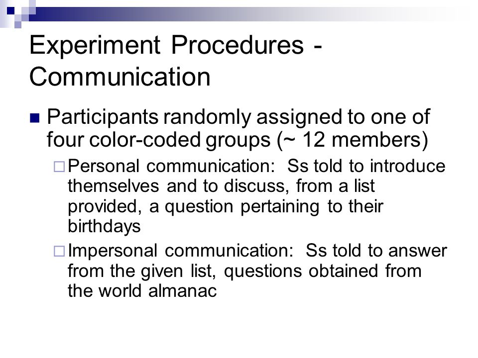 Experiment Procedures - Communication Participants randomly assigned to one of four color-coded groups (~ 12 members)  Personal communication: Ss tol