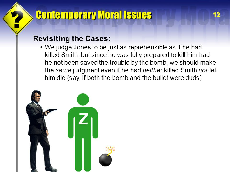 12 Revisiting the Cases: We judge Jones to be just as reprehensible as if he had killed Smith, but since he was fully prepared to kill him had he not
