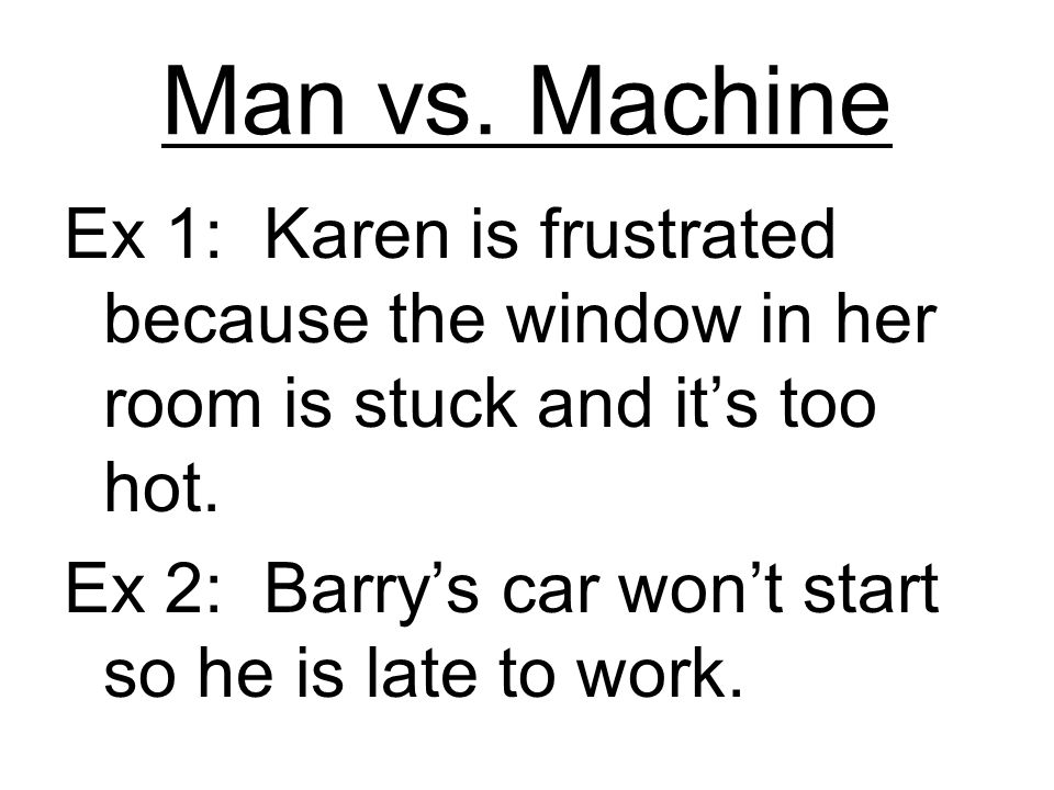 Man vs. Machine Ex 1: Karen is frustrated because the window in her room is stuck and it's too hot.