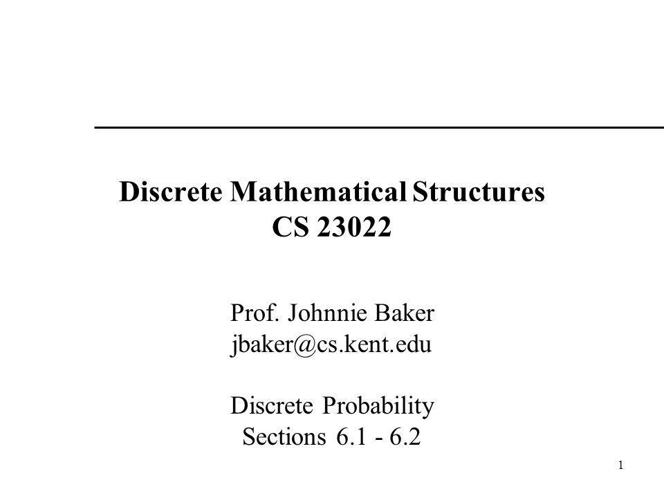 1 Discrete Mathematical Structures CS 23022 Prof.