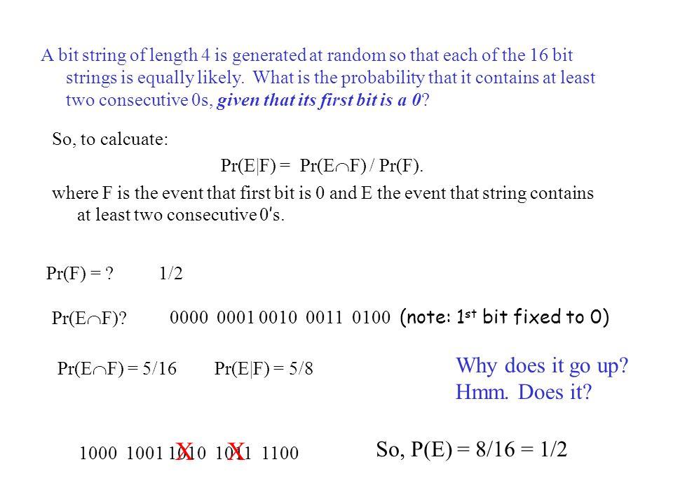 So, to calcuate: Pr(E|F) = Pr(E  F) / Pr(F).