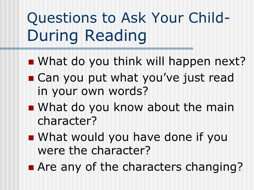 Questions to Ask Your Child- Before Reading Why does this book interest you.