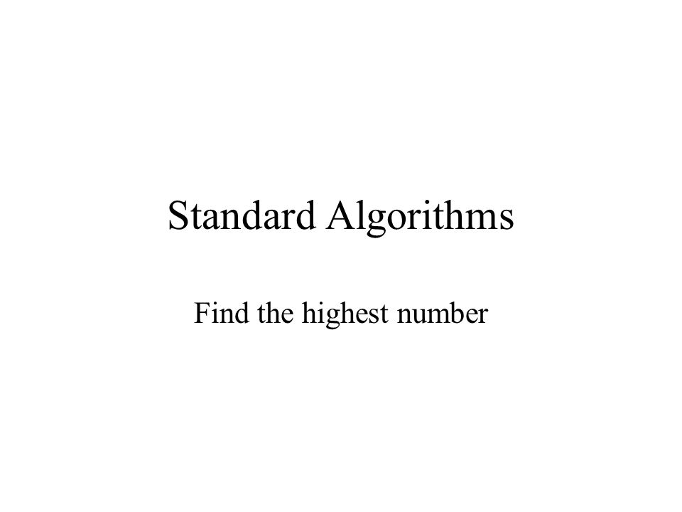 Standard Algorithms Find the highest number