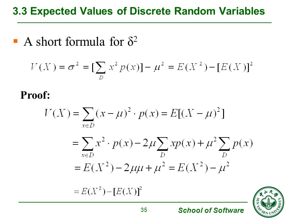 School of Software  A short formula for δ 2 3.3 Expected Values of Discrete Random Variables 35 Proof:
