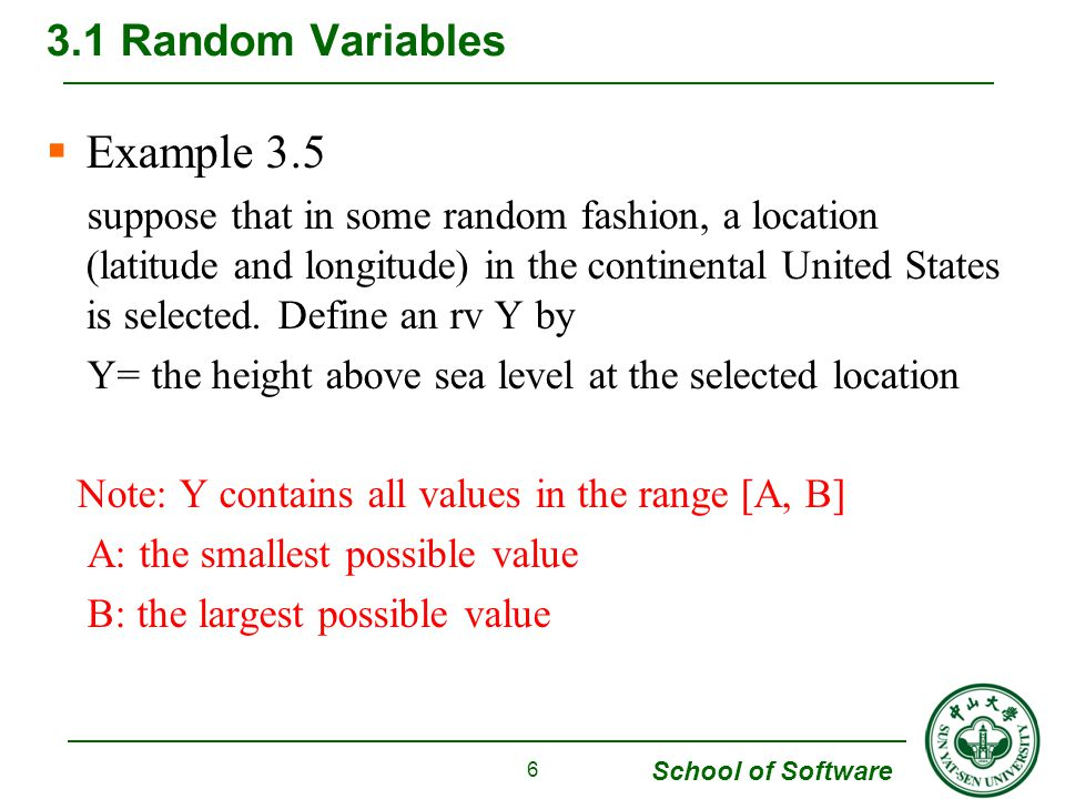 School of Software  Example 3.5 suppose that in some random fashion, a location (latitude and longitude) in the continental United States is selected