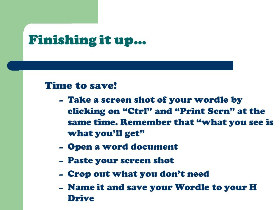 """Finishing it up… Time to save! – Take a screen shot of your wordle by clicking on """"Ctrl"""" and """"Print Scrn"""" at the same time. Remember that """"what you se"""