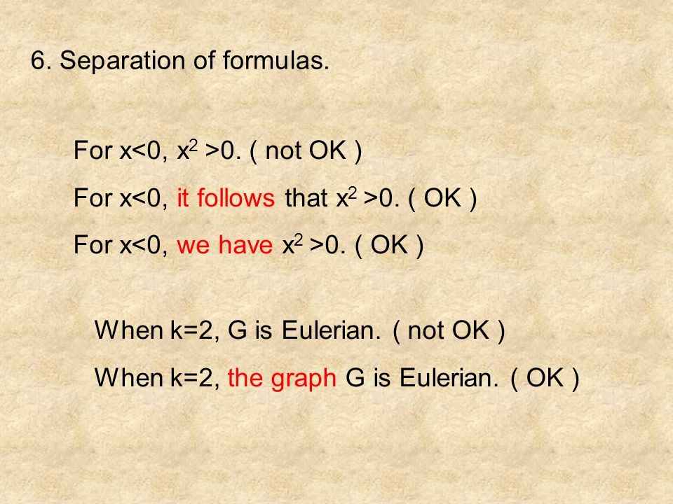 6. Separation of formulas. For x 0. ( not OK ) For x 0.