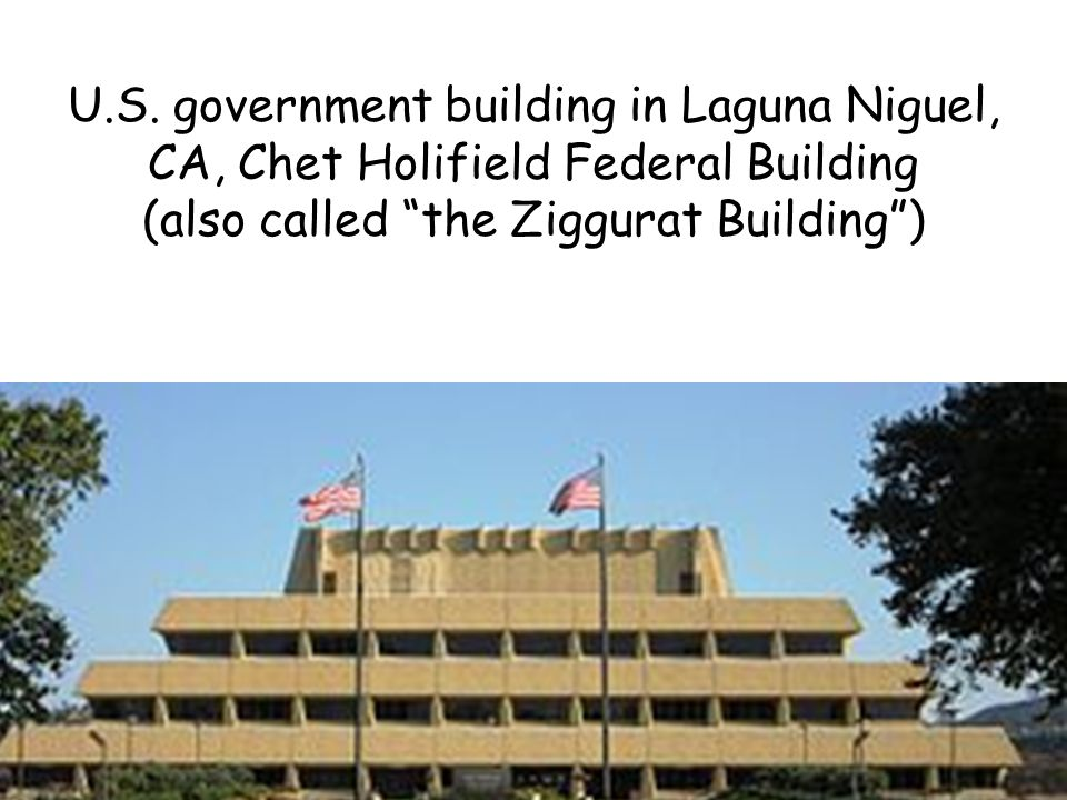 """U.S. government building in Laguna Niguel, CA, Chet Holifield Federal Building (also called """"the Ziggurat Building"""")"""