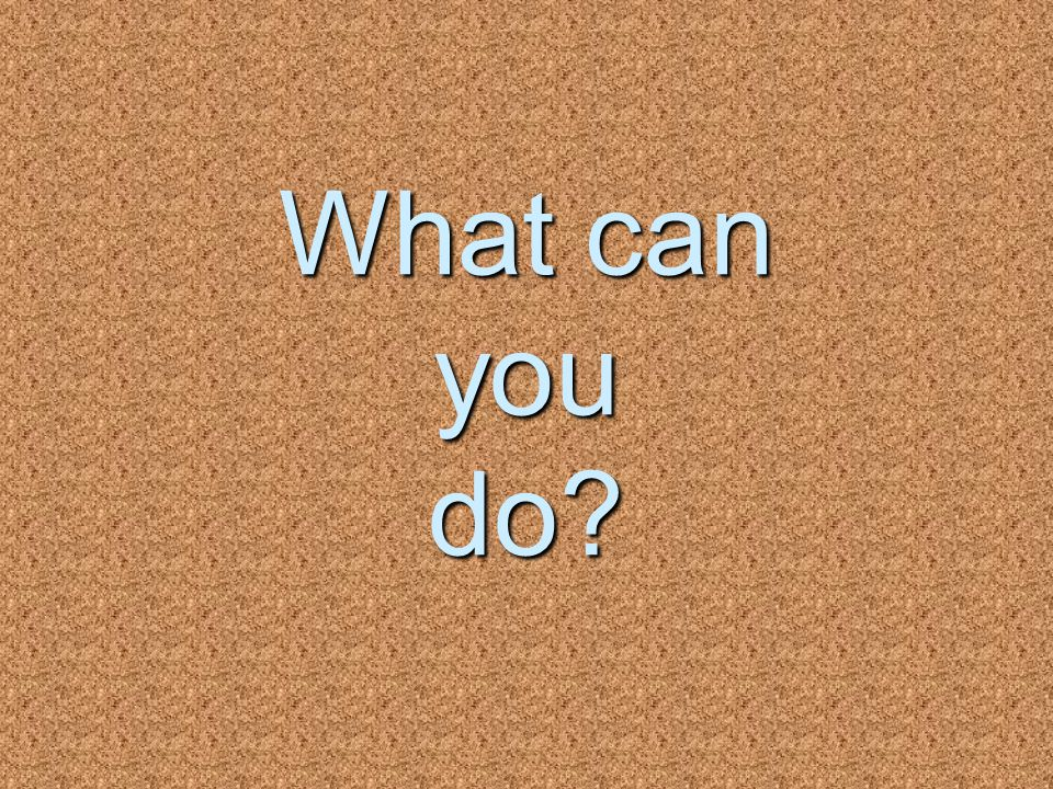 What can you do