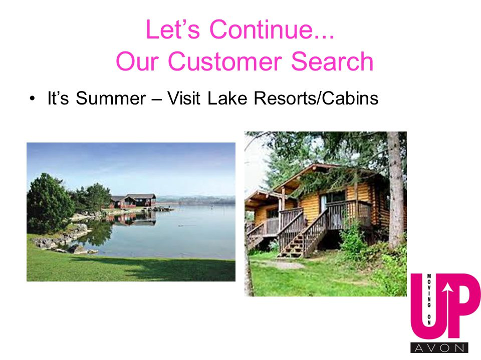 Let's Continue... Our Customer Search It's Summer – Visit Lake Resorts/Cabins