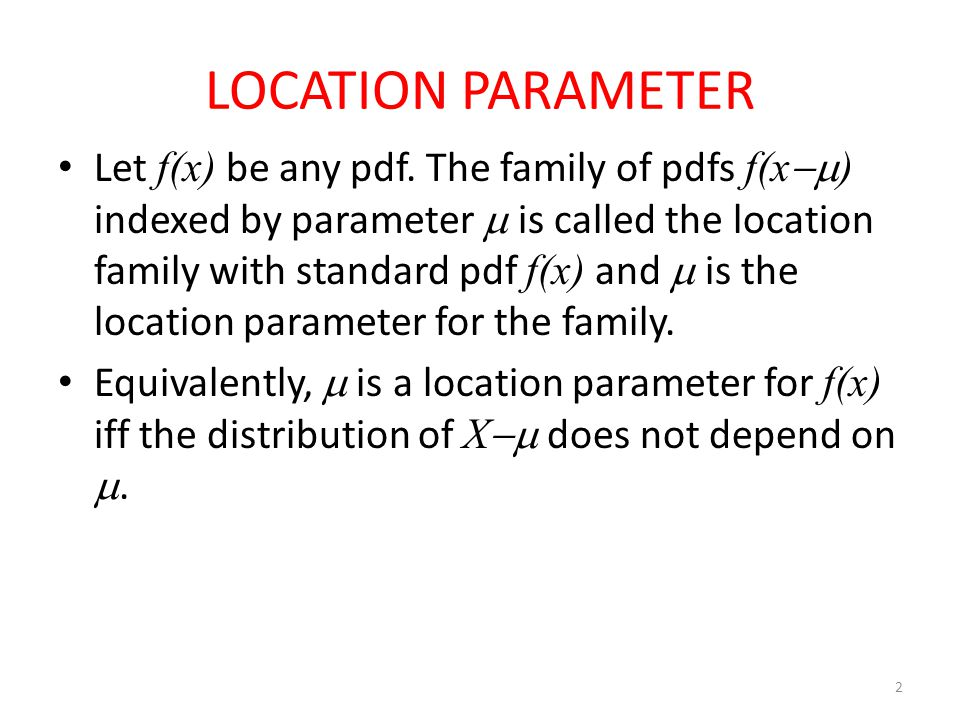 2 LOCATION PARAMETER Let f(x) be any pdf.