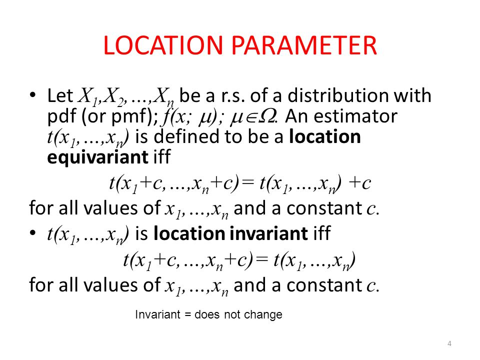 4 LOCATION PARAMETER Let X 1,X 2,…,X n be a r.s.