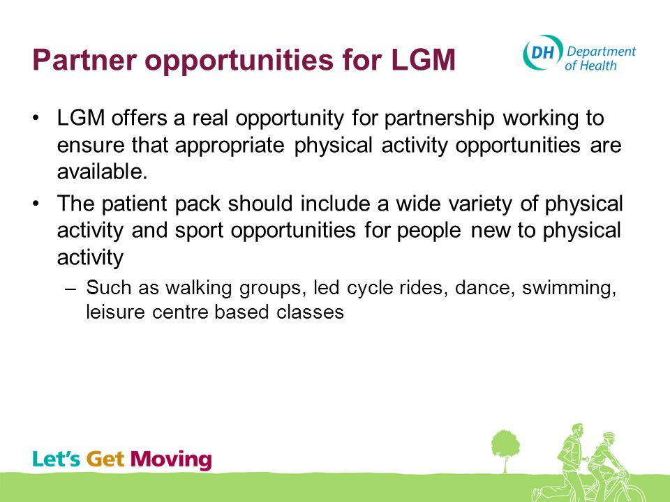 Partner opportunities for LGM LGM offers a real opportunity for partnership working to ensure that appropriate physical activity opportunities are ava