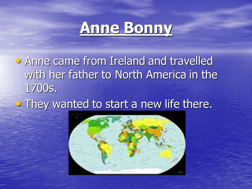 Anne runs away When Anne was 16 she ran away with a pirate to live in the Bahamas.