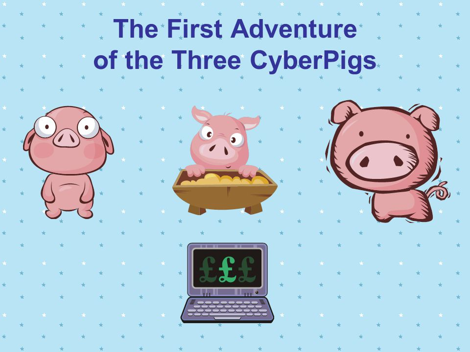 The First Adventure of the Three CyberPigs
