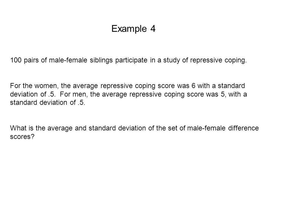 100 pairs of male-female siblings participate in a study of repressive coping.