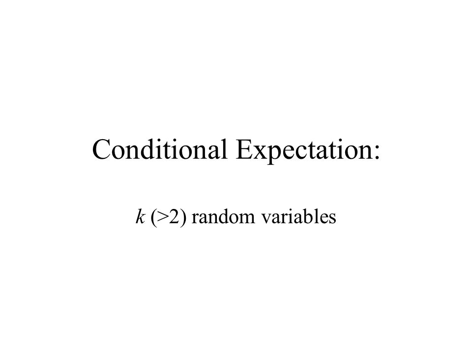 Conditional Expectation: k (>2) random variables