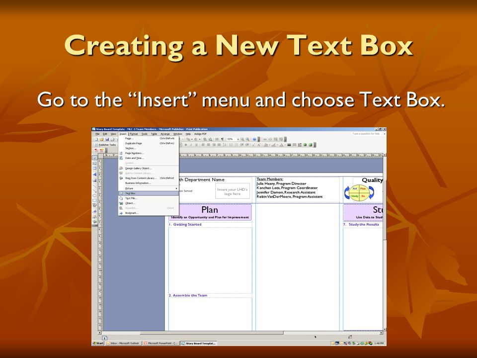 Creating a New Text Box Go to the Insert menu and choose Text Box.