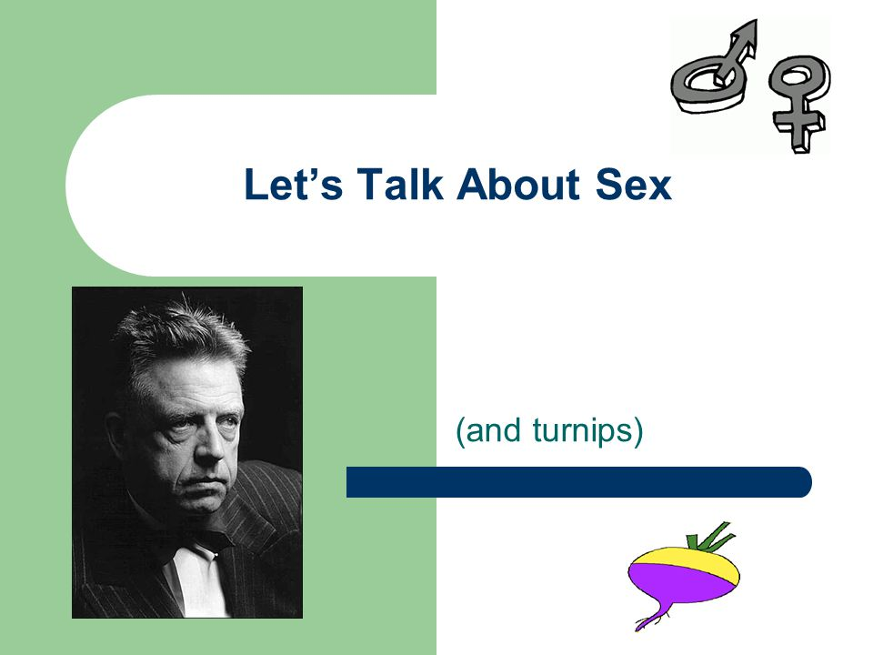 Let's Talk About Sex (and turnips)