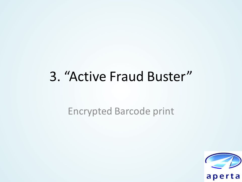 "3. ""Active Fraud Buster"" Encrypted Barcode print"